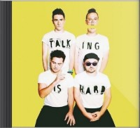 Walk the Moon Talking Is Hard