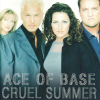 Ace Of Base Cruel Summer