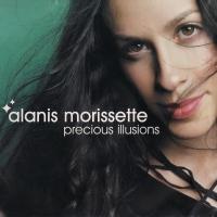 Alanis Morissette Precious Illusions