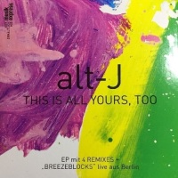 Alt J This Is All Yours To