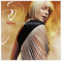Robyn Dont Stop The Music Front 2
