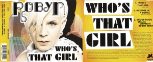 Robyn Whos That Girl Digipack
